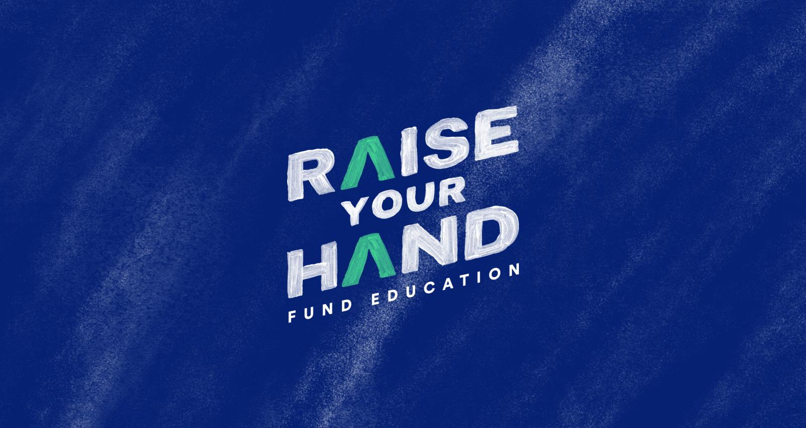 Raise your hand for education