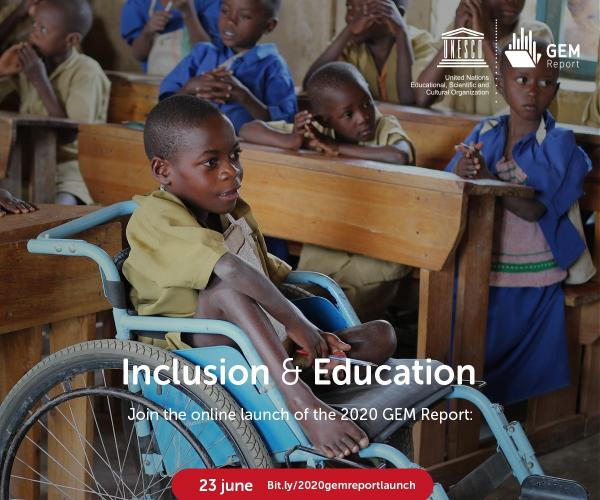 Launch of the 2020 GEM Report - Inclusion in education: All means all